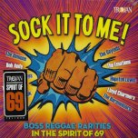SOCK IT TO ME Boss Reggae Rarities In The Spirit Of 69 - Various..Gaylads..Bob Andy..Lloyd Charmers..The Emotions..The Versatiles..Gladstone Anderson..The Rulers