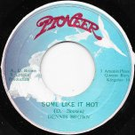 Some Like It Hot / Ver - Dennis Brown