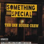 *RSD EXCLUSIVE* Something Special - The Inn House Crew Feat Vin Gordon / Abdul Teejay / Jimmy Haynes / Alan Weekes / Ray Carless / Alex White / Kevin Davy