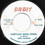 Something Going Wrong / Whats Wrong Ver - Carl Dawkins