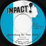 Something On Your Mind / Ver - Hubert Lee / Impact All Stars