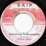 Something To Remind Me / Got To See You - Owen Gray