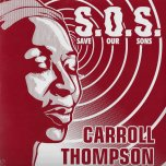 Save Our Sons / Psychic Vampire / Cant Keep A Good Man Down / Cant Keep A Good Dub Down - Carroll Thompson