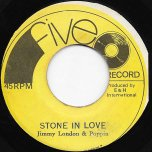 Stone In Love / Stone Dub - Jimmy London And Keith Poppin / Five O All Stars