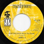 Stop Children (Watch This Sound) / Stop Stop Stop - Home T4