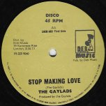 Stop Making Love / If You Dont Mind - The Gaylads