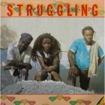 Struggling  - The Mighty Diamonds