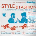 Style And Fashion  - Various..General Levy..Cutty Ranks..Asher Senator..Dee Sharp..Top Cat