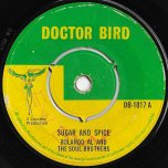 Sugar And Spice / Get Out Of My Life - Roland Alphsonso And The Soul Bros