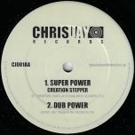 Super Power / Dub Power / Keep On Grooving / Dub On - Creation Stepper