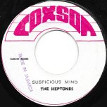 Suspicious Mind / Havnt You Any Fight Left - The Heptones