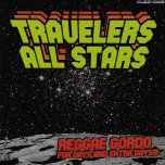 REGGAE GORDO FOR DAYS AND EXTRA DAYS Sweet Loneliness / Space Invaders - Travellers All Stars