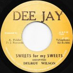 Sweets For My Sweets / Sweets Ver - Delroy Wilson / DJ All Stars