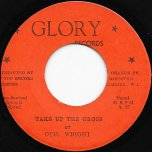 Take Up The Cross / The Man Of Gaililee - Otis Wright