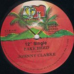 Take Heed / Survival Is The Game - Johnny Clarke / Jackie Edwards