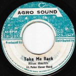 Take Me Back / Where Do I Turn - Slim Smith And The St Peter Clover Band