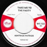 Take Me To The Party / Im Sorry - Kentrick Patrick aka Lord Creator