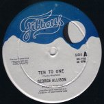 Ten To One / Change Your Plan - George Allison / Jah Black