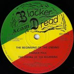 The Beginning Of The Ending / The Ending Of The Beginning Dub / Pan De Go - Frankie Paul / General Dan And Bikey Dread / SCOM