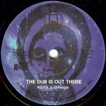 The Dub Is Out There / Part II - Alpha And Omega