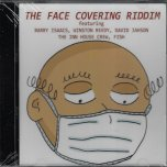 The Face Covering Riddim - Various..Barry Isaacs..Winston Reedy..David Jahson..The Inn House Crew