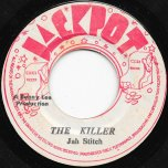 The Killer / A Killer Ver - Jah Stitch / King Tubby and The Agrovators