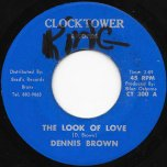 The Look Of Love / Love Ver - Dennis Brown