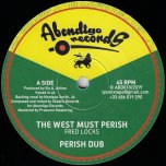 The West Must Perish / Perish Dub / Africa Is On The Move / One The Move Dub - Fred Locks / Earl Sixteen