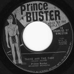 These Are The Times / They Got To Come - Prince Buster And The Drumbago Orchestra