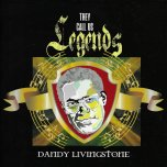 They Call us Legends - Dandy Livingstone