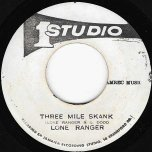 Three Mile Skank / Ver - Lone Ranger