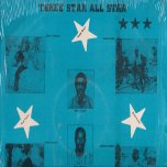 Three Star All Stars - Various..Rod Taylor..Super Black..Nickie Dread