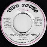 Throw Down Your Arms / Ver - Yami Bolo