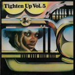 Tighten Up Vol 5 - Various..Delroy Wilson..Clancy Eccles..Errol Dunkley..The Maytals..Bob Marley And The Wailers