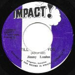Till I Kiss You / Kiss Ver - Jimmy London / Impact All Stars