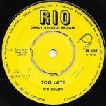 Too Late / Copasetic - The Rulers
