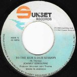 To The Rub A Dub Session - Johnny Osbourne