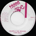 Trample The Dragon / Tappa Rhythm - Yami Bolo