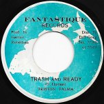 Trash And Ready / Ever Ready Dub - Triston Palmer