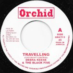 Travelling / Nymbia Dub - Debra Keese And The Black Five / The Upsetters