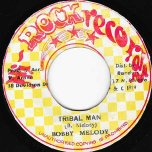 Tribal Man / Warrior No Tarry Ya - Bobby Melody / Brigadier Jerry