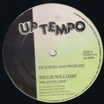 Troubles and Problem / License Loving - Willie Williams / Sargent D