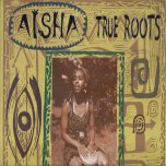 True Roots - Aisha