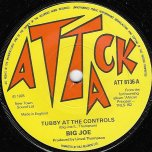 Tubby At The Controls / Dignity And Principle - Big Joe / King Tubby