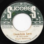 Uncertain Love / Don't Let My Teardrops Fall - Rupie Edwards And The Soul Kings