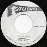 Unchained / Let Him Go - Bob Andy / The Wailers