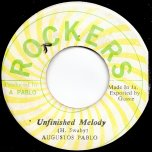 Unfinished Melody / Stepping Out A Babylon - Augustus Pablo / Jah Scona