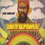 Unity Is Power - Joe Higgs