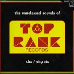 The Unreleased Sounds Of Top Rank - Various..Yangaman Bob..Mysta Wey..The Force