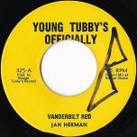 Vanderbilt Red / Ver - Jah Herman / Jump Ska Ta Lite Way